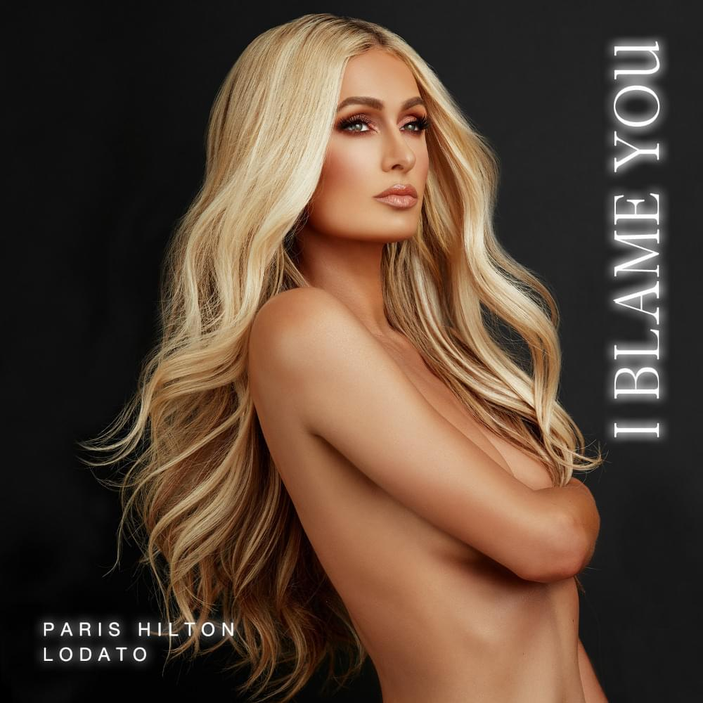 Paris Hilton Lodato i blame you